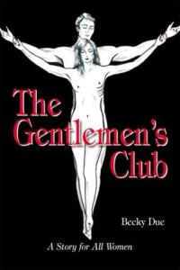 The Gentlemen's Club, A Story for All Women